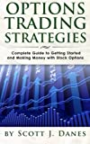 img - for Options Trading Strategies: Complete Guide to Getting Started and Making Money with Stock Options book / textbook / text book