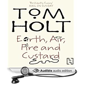 Earth, Air, Fire and Custard (Unabridged)