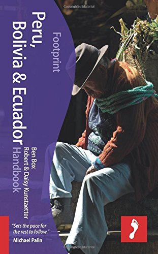 Peru, Bolivia & Ecuador Handbook (Footprint - Handbooks) PDF