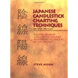 Japanese Candlestick Charting Techniques: a Contemporary Guide to the Ancient Investment Techniques of the Far Eastby Nison