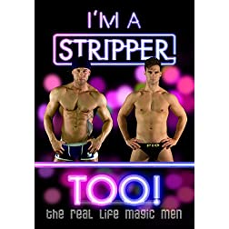 I'm a Stripper Too!
