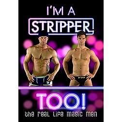 I'm a Stripper Too!