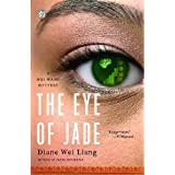 The Eye of Jade: A Mei Wang Mystery (Mei Wang Mysteries) ~ Diane Wei Liang
