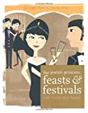 The Jewish Princess: Feasts and Festivals: With Family and Friends