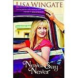 Never Say Never ~ Lisa Wingate