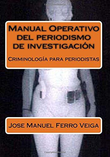Manual Operativo del periodismo de investigación: Criminología para periodistas