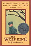 THE WOLF KING (Prepost Fable Unusual Children)