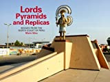 img - for Lords, Pyramids and Replicas: Images from the North Coast of Peru by Mario Silva by Mario Silva(editor), Roger Atwood (foreword) (2007) Paperback book / textbook / text book