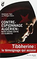 Contre-espionnage algérien : notre guerre contre les islamistes