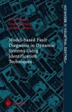 img - for Model-based Fault Diagnosis in Dynamic Systems Using Identification Techniques book / textbook / text book
