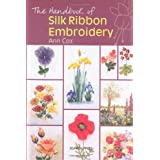 The Handbook of Silk Ribbon Embroideryby Ann Cox