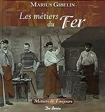 echange, troc Marius Gibelin - Les métiers du Fer, de la Pierre et de la Terre