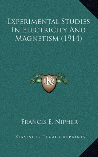 Experimental Studies in Electricity and Magnetism (1914)