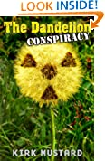 The Dandelion Conspiracy (Like Michael Crichton's Andromeda Strain or Robin Cook's Outbreak)