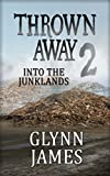 Thrown Away 2 (Into the Junklands) (Thrown Away Saga)