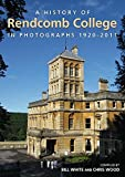 A History of Rendcomb College in Photographs 1920-2011