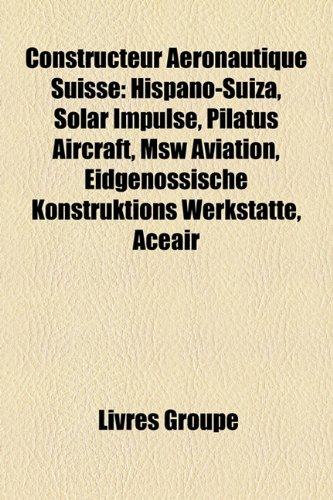 constructeur-aronautique-suisse-hispano-suiza-solar-impulse-pilatus-aircraft-msw-aviation-eidgenssis