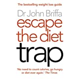 Escape the Diet Trapby Dr. John Briffa