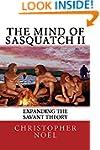 The Mind of Sasquatch II: Expanding t...