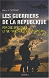 echange, troc Pascal Le Pautremat - Les Guerriers de la République, Forces spéciales et services secrets français 1970-2009
