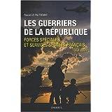 Les Guerriers de la R�publique, Forces sp�ciales et services secrets fran�ais 1970-2009par Pascal Le Pautremat