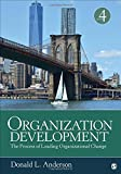 Organization Development: The Process of Leading Organizational Change