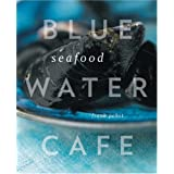 Blue Water Cafe Seafood Cookbookby Frank T Pabst