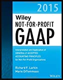 Wiley Not-for-Profit GAAP 2015: Interpretation and Application of Generally Accepted Accounting Principles (Wiley Regulatory Reporting)