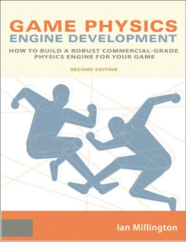Game Physics Engine Development: How to Build a Robust Commercial-Grade Physics Engine for your Game