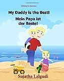 German children's book: My Daddy is the Best. Mein Papa ist der Beste: German books for children.(Bilingual Edition) English German children's picture ... for children:) (Volume 7) (German Edition)