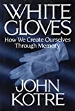 White Gloves (0029184649) by John Kotre