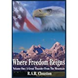 Where Freedom Reigns: Volume One: A Great Thunder From The Mountain