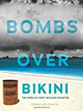 Bombs over Bikini: The Worlds First Nuclear Disaster (Nonfiction - Young Adult)