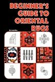 Image of Beginners Guide To Oriental Rugs