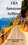 img - for FBA Amazon Selling Private Label How To Make Money With Amazon FBA: Amazon FBA Books For Earn Money by Investing Basics (2015-03-13) book / textbook / text book