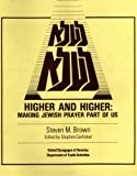 img - for HIGHER AND HIGHER: MAKING JEWISH PRAYER PART OF US book / textbook / text book