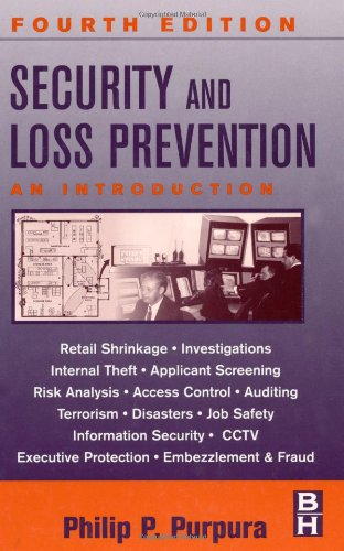Security And Loss Prevention, Fourth Edition: An Introduction