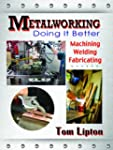 Metalworking Doing It Better: Machini...