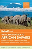 Fodor's The Complete Guide to African Safaris (Fodor's Complete African Safari Planner)