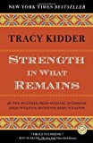 img - for Strength in What Remains (Random House Reader's Circle) by Kidder, Tracy (2010) Paperback book / textbook / text book