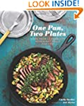 One Pan, Two Plates: More Than 70 Com...