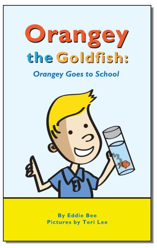 Free Kindle Book : Orangey the Goldfish:  Orangey Goes to School (Book 4)
