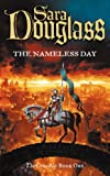 The Nameless Day: Book One of the Crucible Trilogy by Sara Douglass
