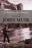 "Donald Worster, ""A Passion for Nature: The Life of John Muir"" (Oxford UP, 2008)"