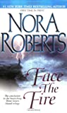 Face the Fire (051513287X) by Roberts, Nora