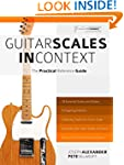 Guitar Scales in Context: The Practic...