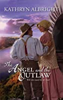 The Angel And The Outlaw