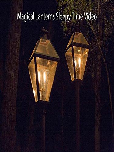 Magical Lanterns Sleepy Time Video