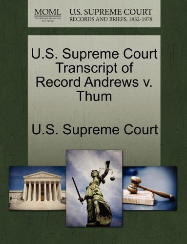 U.S. Supreme Court Transcript of Record Andrews v. Thum
