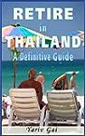 Retire in Thailand: A Definitive Guide